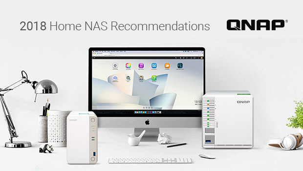 QNAP 2018 Home NAS Recommendations: TS-251B for Excellent Multimedia, TS-332X for 10GbE Connectivity